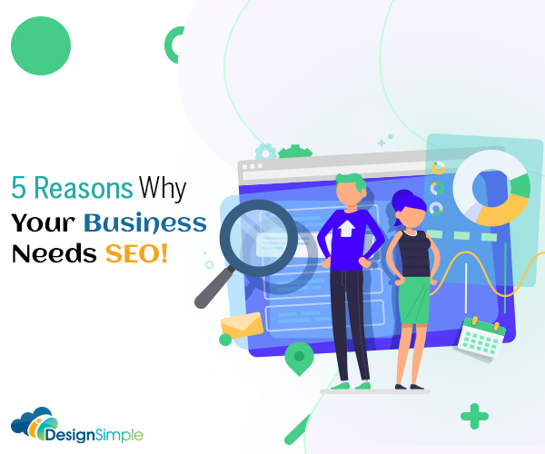 5 Reasons Why Your Website Needs SEO  - 5 Reasons Why Your Business Needs SEO - Blog